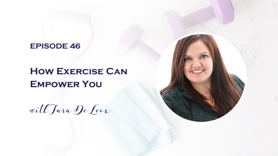how exercise can empower you: leading lady podcast episode 46