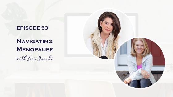 Navigating Menopause with Lori Yacobi