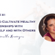 How to Cultivate Healthy Relationships with Yourself and with Others with Samantha Heuwagen