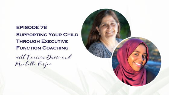 Supporting Your Child Through Executive Function Coaching with Karima Davis and Michelle Pejores
