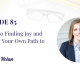 Secrets to Finding Joy and Creating Your Own Path to Success with Beth Nolan
